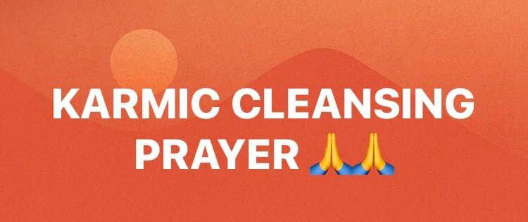 Karmic Cleansing Prayer