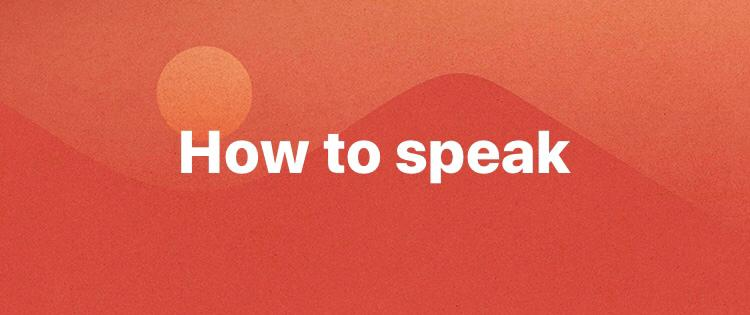 Learn How to Speak